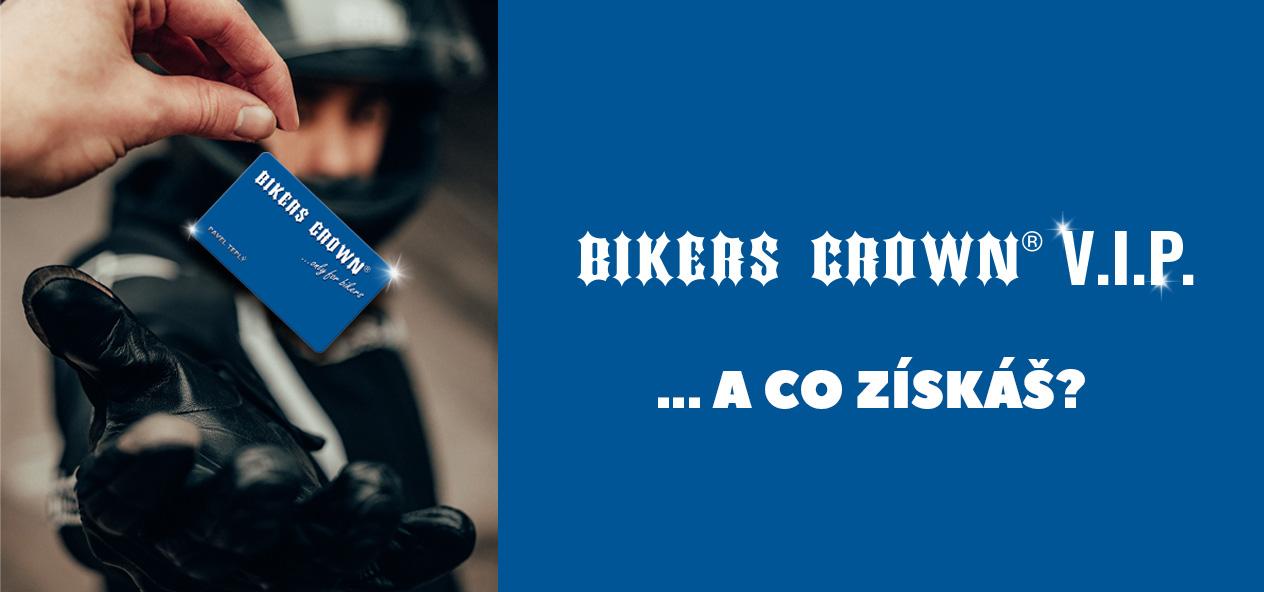 staň se VIP zákazníkem Bikers Crown